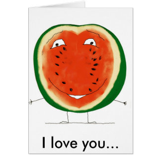 watermelon, I love you... Card