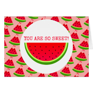 Watermelon You Are So Sweet Card