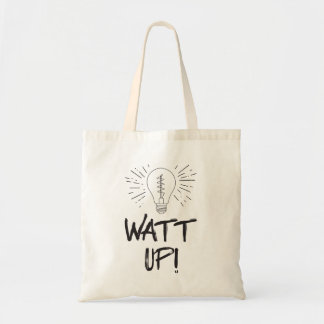 Watt Up! Science Humor Tote Bag