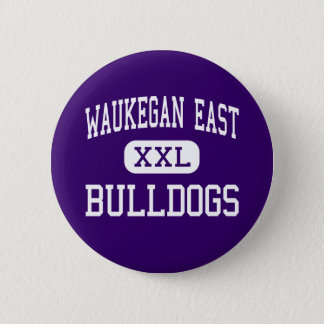 Waukegan East - Bulldogs - High - Waukegan 2 Inch Round Button