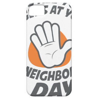 Wave All Your Fingers At Your Neighbors Day Case For The iPhone 5