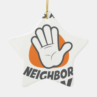 Wave All Your Fingers At Your Neighbors Day Ceramic Ornament
