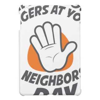 Wave All Your Fingers At Your Neighbors Day Cover For The iPad Mini