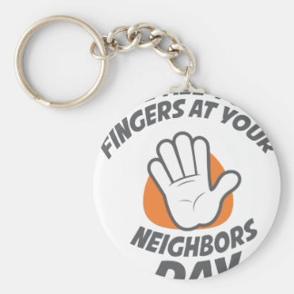 Wave All Your Fingers At Your Neighbors Day Keychain