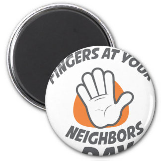 Wave All Your Fingers At Your Neighbors Day Magnet