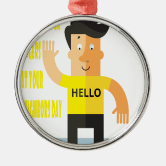 Wave All Your Fingers At Your Neighbors Day Metal Ornament