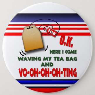 Waving My Tea Bag 6 Inch Round Button