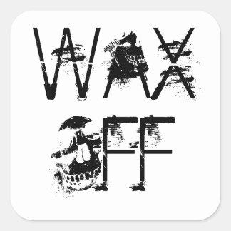 Wax off!!!  Stick em up!! Square Sticker