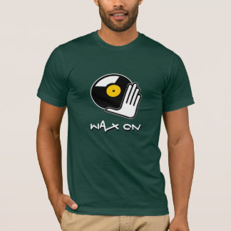 Wax On Scratch DJ T-Shirt
