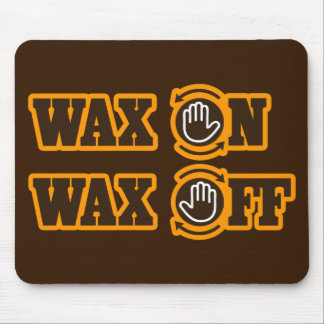 Wax On - Wax Off Mousepads
