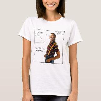 WAY TO GO OBAMA! T-Shirt