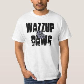 Wazzup Dawg. T-Shirt