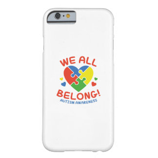 We All Belong Barely There iPhone 6 Case