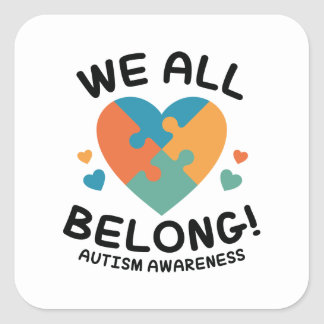 We All Belong Square Sticker