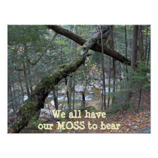 We all have our MOSS to bear poster