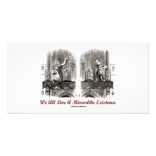 We All Live A Mirrorlike Existence (Wonderland) Photo Card