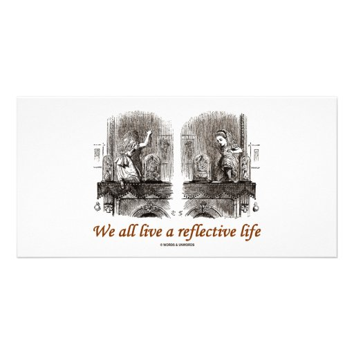 We All Live A Reflective Life (Wonderland) Photo Card Template