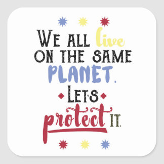 We all live on the same planet Quote Sticker