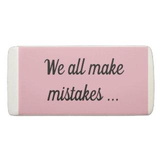 We All Make Mistakes... Eraser - Pink/Black