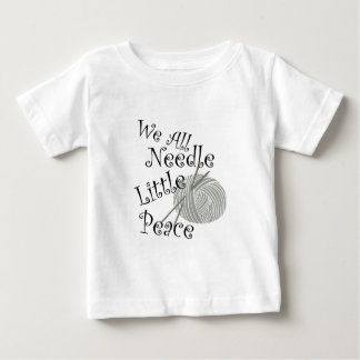 We All Needle Littel Peace Knitting Art Baby T-Shirt