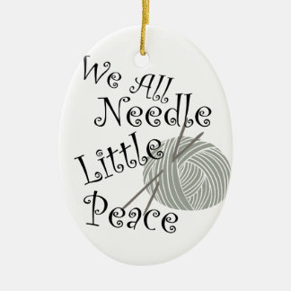 We All Needle Little Peace Zen Knitting Ceramic Ornament