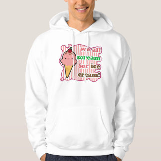 We All Scream For Ice Cream Hoodie