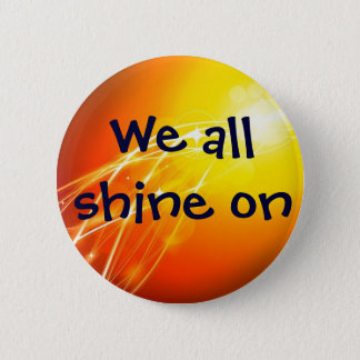 We All Shine On Button