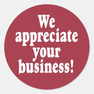 We Appreciate Your Business Classic Round Sticker