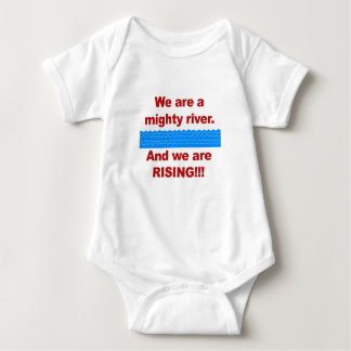 We Are a Mighty River and We Are Rising Baby Bodysuit