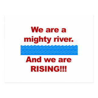 We Are a Mighty River and We Are Rising Postcard