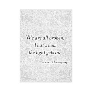 We are all broken. - Positive Quote´s Canvas Print