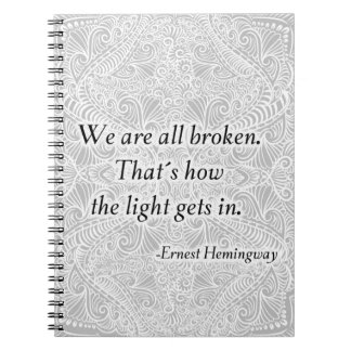We are all broken. - Positive Quote´s Notebook
