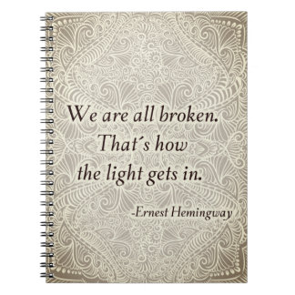 We are all broken. - Positive Quote´s Notebooks