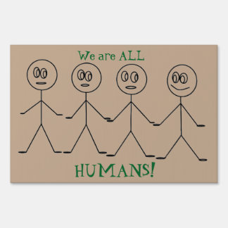 We are ALL HUMANS Fun Stick Figures Design Sign