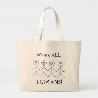 We are ALL HUMANS Stick Figures Equality Message Large Tote Bag