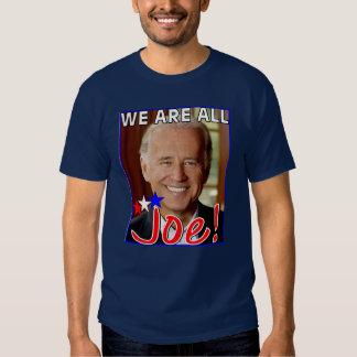 We are all Joe Tshirts