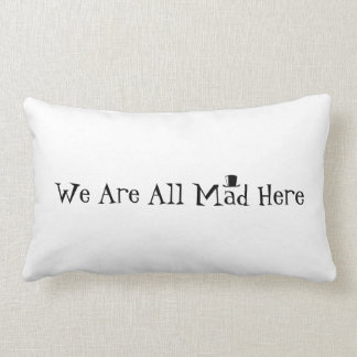 We Are All Mad Here Lumbar Pillow