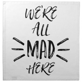 We are all mad here napkin