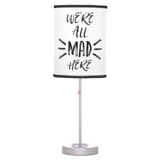We are all mad here table lamp