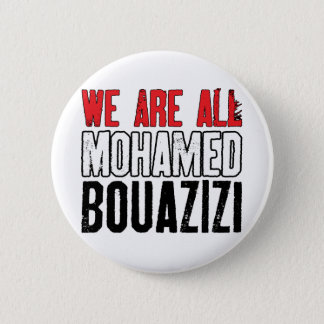 We Are All Mohamed Bouazizi 2 Inch Round Button