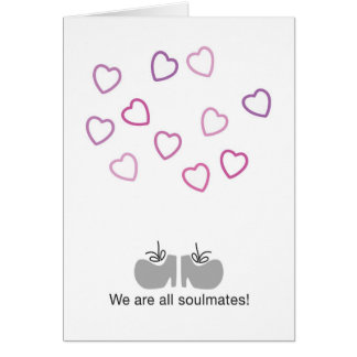 We are all soulmates card