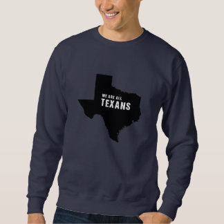 We are all Texans after hurricane Harvey Sweatshirt