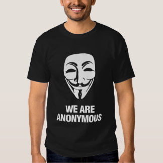 WE ARE ANONYMOUS. SHIRT