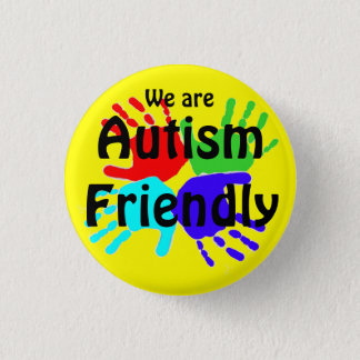 We Are Autism Friendly 1 Inch Round Button