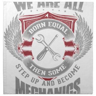We are born equal but some become Mechanics Printed Napkins