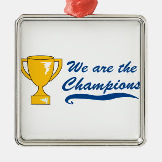 We Are Champions Metal Ornament
