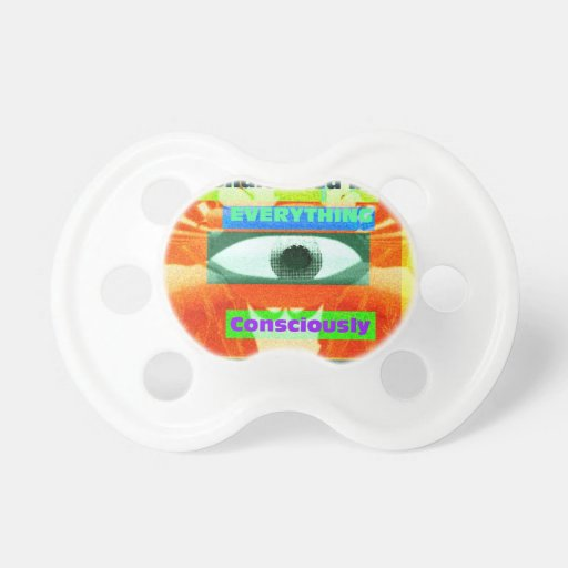 We are conditioned by everything, consciously 2 baby pacifier