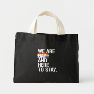We are Gay and Here to Stay - - LGBTQ Rights -  -  Mini Tote Bag