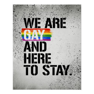We are Gay and Here to Stay - - LGBTQ Rights - .pn Poster