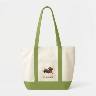 We are going shopping -------- tote bag